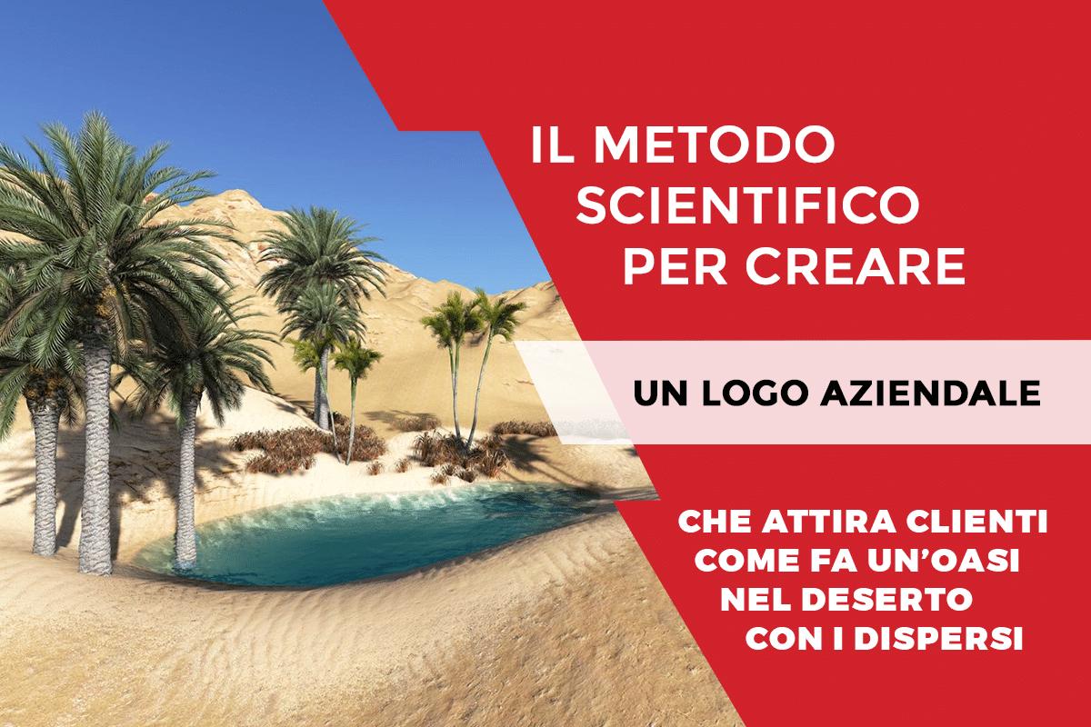 Il metodo scientifico per creare un LOGO aziendale che attira clienti come fa un'oasi nel deserto con i dispersi